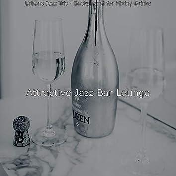 Urbane Jazz Trio - Background for Mixing Drinks