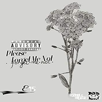 Please Forget Me Not