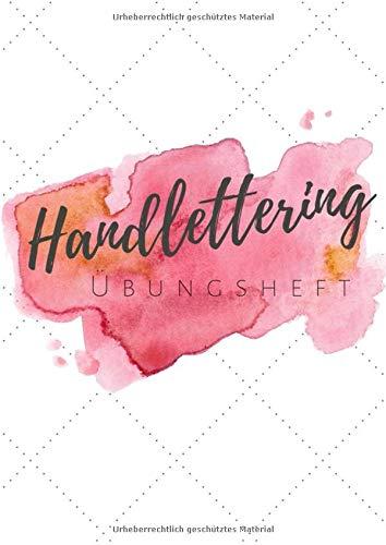 Handlettering Übungsheft: Handlettering Übungsblätter zum Üben von Handlettering, Kalligrafie und Schönschrift   für einzelne Buchstaben des Alphabets ABC oder ganze Schriftzüge   Watercolor