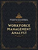 Workforce Management Analyst Sketch Book - Professional Workforce Management Analyst Job Title Working Cover Notebook Journal: Notebook for Drawing, ... 8.5 x 11 inch, 21.59 x 27.94 cm, A4 size)
