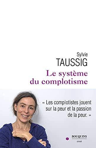 Le Système du complotisme par [Sylvie TAUSSIG]