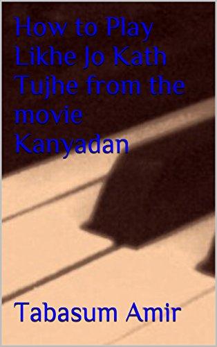 How to Play Likhe Jo Kath Tujhe from the movie Kanyadan