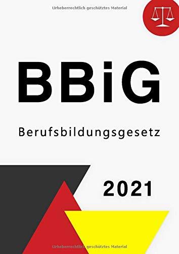 Berufsbildungsgesetz 2021: BBiG - Berufsbildungsgesetz