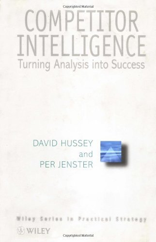 Competitor Intelligence: Turning Analysis into Success (Wiley Series in Practical Strategy Book 3) (English Edition)