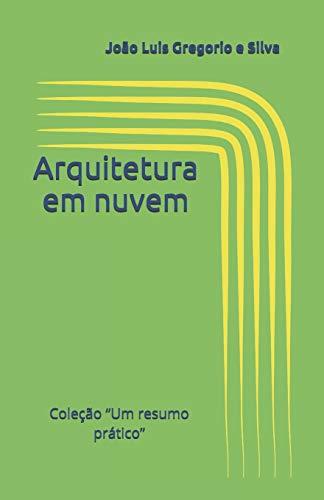 """Arquitetura em nuvem: Coleção """"Um resumo prático"""""""