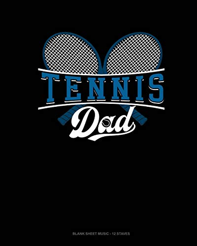 Tennis Dad: Blank Sheet Music - 12 Staves