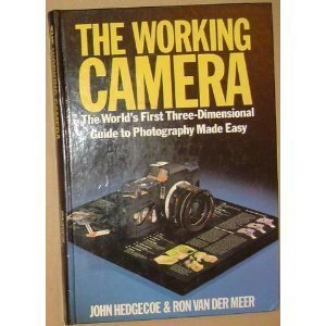 The Working Camera: The World's 1st 3D Guide to Photography Made Easy