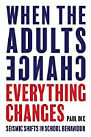 When the Adults Change, Everything Changes: Seismic Shifts in School Behavior