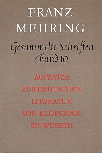 Gesammelte Schriften Band 10: Aufsätze zur deutschen Literatur von Klopstock bis Weerth