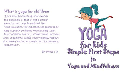 Yoga for kids , Simple First Steps in Yoga and Mindfulness: Let's start by clarifying what exactly this discipline is, that is, not a 'simple' sport, but a true philosophy of life (English Edition)