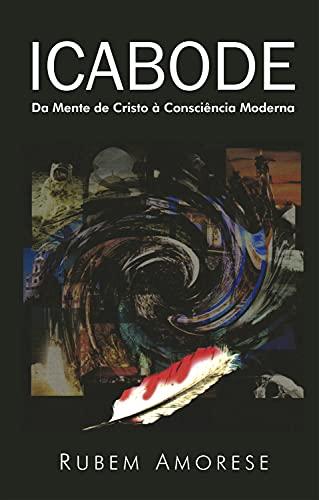 Icabode: Da mente de Cristo à consciência moderna (Portuguese Edition)