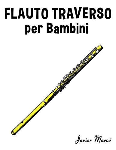 Flauto Traverso per Bambini: Canti di Natale, Musica Classica, Filastrocche, Canti Tradizionali e Popolari!