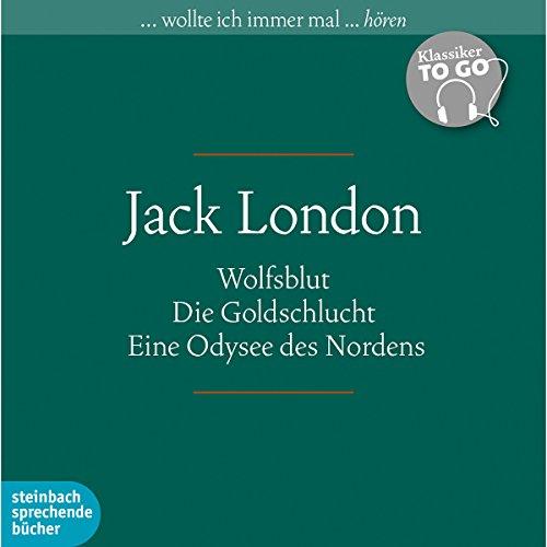 Wolfsblut / Die Goldschlucht / Eine Odysee des Nordens audiobook cover art