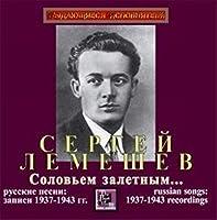 "Lemeshev ""Like a passing nightingail..."" (Russian songs 1937 - 1943 recordings)"