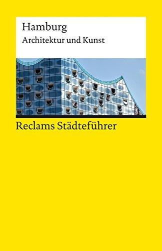 Reclams Städteführer Hamburg: Architektur und Kunst (Reclams Städteführer – Architektur und Kunst)