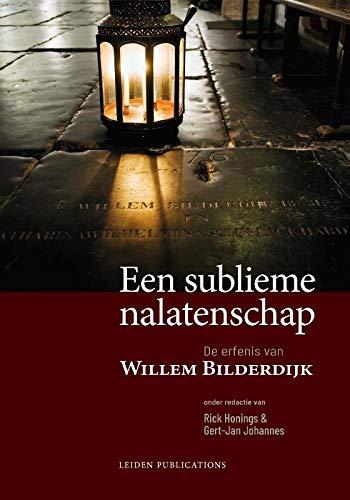 Een sublieme nalatenschap: De erfenis van Willem Bilderdijk