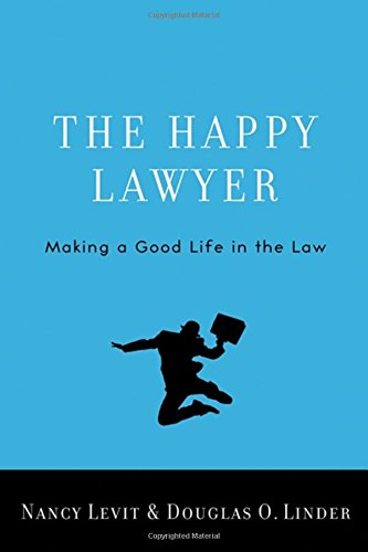 Download The Happy Lawyer: Making a Good Life in the Law 0195392329