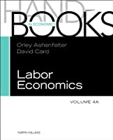 Handbook of Labor Economics (Volume 4A) (Handbook of Labor Economics, Volume 4A)