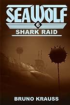 Shark Raid (Sea Wolf) (Volume 6)