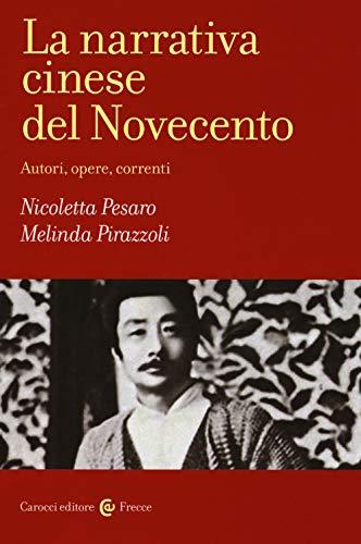La narrativa cinese del Novecento. Autori, opere, correnti
