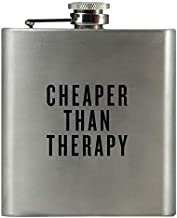 CHEAPER THAN THERAPY | Damn Fine Hip Flask | 6oz Stainless Steel | Snarky Gift for Whiskey Lovers, Teachers, Moms, Wives, Sisters, Husbands, and Psychiatrists
