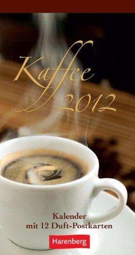 Kaffee 2012 Duftpostkartenkalender: Kalender mit 12 Duft-Postkarten