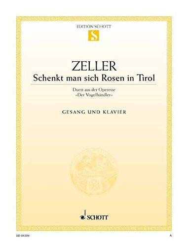 """Schenkt man sich Rosen in Tirol: (Duett) aus \""""Der Vogelhändler\"""". Sopran, Tenor und Klavier. (Edition Schott Einzelausgabe)"""