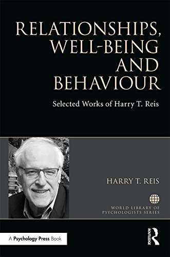 Relationships, Well-Being and Behaviour: Selected works of Harry Reis (World Library of Psychologists) (English Edition)