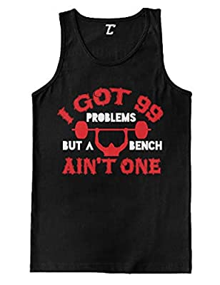 I Got 99 Problems But A Bench Aint One - Gym Men's Tank Top (Black, X-Large)
