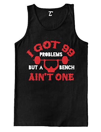 I Got 99 Problems But A Bench Aint One - Gym Men's Tank Top (Black, Medium)