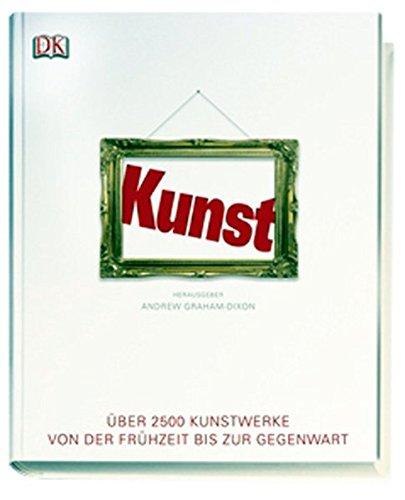 Kunst: Über 2500 Kunstwerke von der Frühzeit bis zur Gegenwart