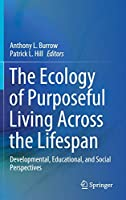The Ecology of Purposeful Living Across the Lifespan: Developmental, Educational, and Social Perspectives