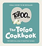 The Tofoo Cookbook: 100 delicious, easy & meat free recipes (English Edition)