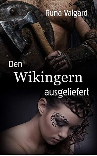 Den Wikingern ausgeliefert: Die Sklavin des Jarl
