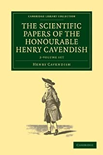 The Scientific Papers of the Honourable Henry Cavendish, F. R. S. 2 Volume Set