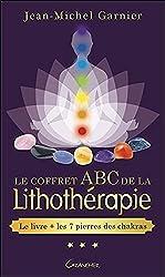 Le coffret ABC de la lithothérapie - Le livre + les 7 pierres des chakras de Jean-Michel Garnier