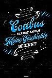 Cottbus der Ort, an dem meine Geschichte beginnt Notizbuch: Cottbus Stadt Journal DIN A5 liniert 120 Seiten Geschenk