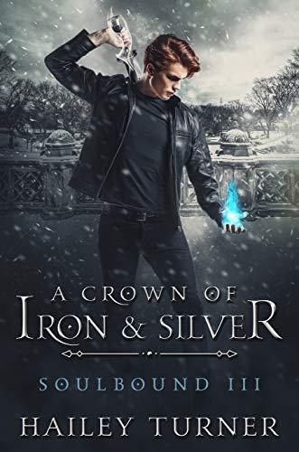 A Crown of Iron & Silver (Soulbound Book 3) (English Edition)