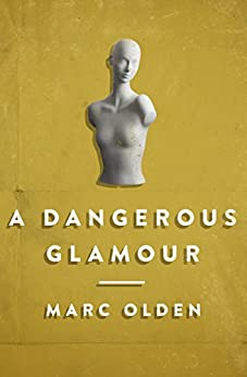 A Dangerous Glamour by [Marc Olden]