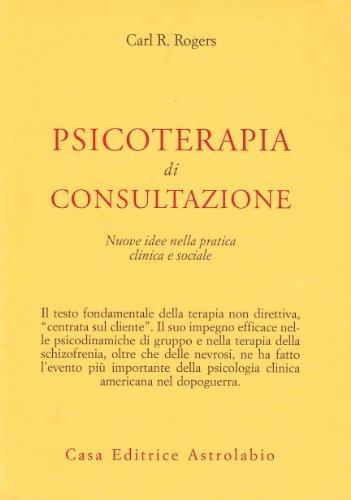 Psicoterapia di consultazione. Nuove idee nella pratica clinica e sociale