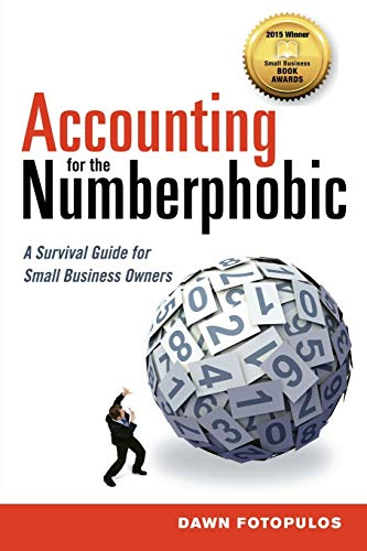 Compare Textbook Prices for Accounting for the Numberphobic: A Survival Guide for Small Business Owners First Edition ISBN 9780814434321 by Fotopulos, Dawn