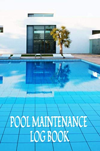 Pool Maintenance Log Book: Swimming Pool Care Book Check List Record Planner
