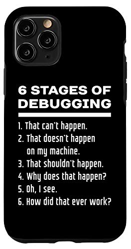 Geeksta Programmer Humor Iphone 11 Pro Six Stages Of Debugging Funny Software Development Design Case From Amazon Daily Mail
