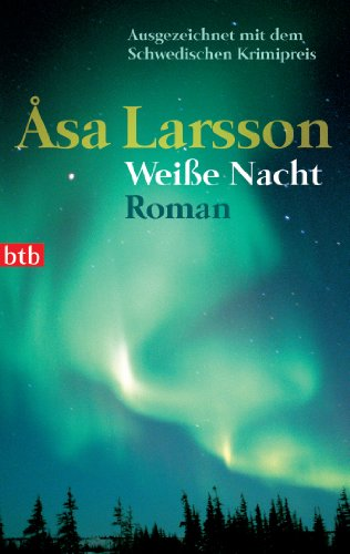 Weiße Nacht: Roman (Die Rebecka Martinsson Krimis 2)