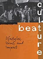 Beat Culture: Icons, Lifestyles, and Impact