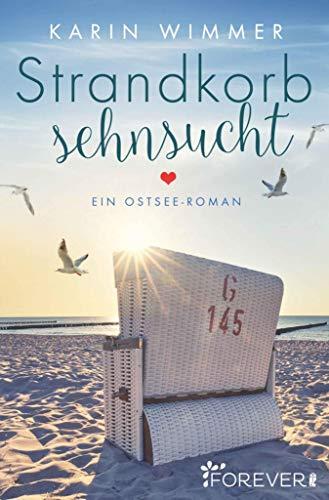 Strandkorbsehnsucht: Ein Ostsee-Roman