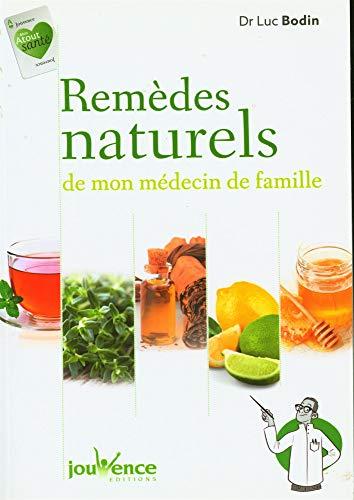 Remèdes naturels de mon médecin de famille