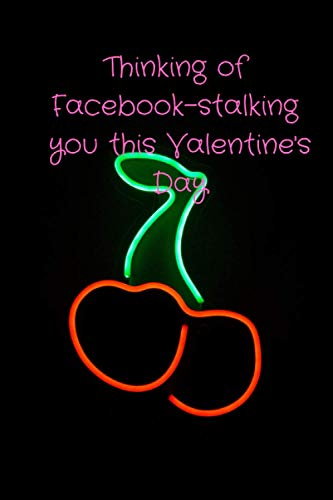 Thinking of Facebook-stalking you this Valentine's Day: Valentine's Day journal notebook gift for husband or wife/boyfriend or girlfriend/men or women