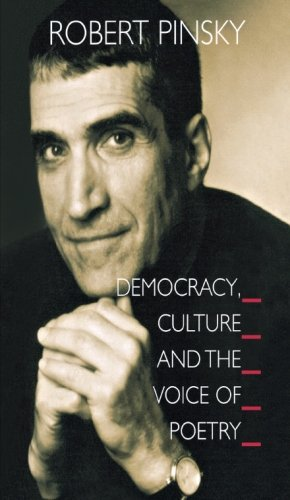 Democracy, Culture and the Voice of Poetry (The University Center for Human Values Series)