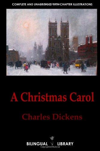 A Christmas Carol-Cuento De Navidad: English-Spanish Parallel Text Classic Edition